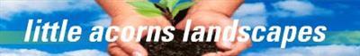 Main photo for Little Acorns Garden & Landscape Contractors